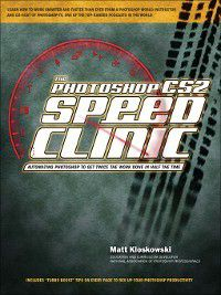 The Photoshop CS2 Speed Clinic, Matt Kloskowski