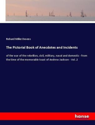 The Pictorial Book of Anecdotes and Incidents, Richard Miller Devens