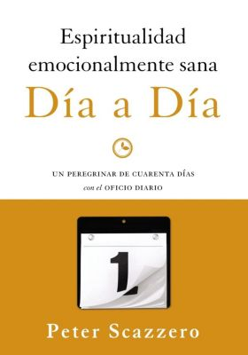 The Pinecraft Collection: Espiritualidad emocionalmente sana - Día a día, Peter Scazzero