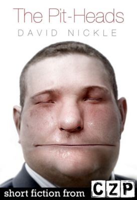 The Pit-Heads, David Nickle
