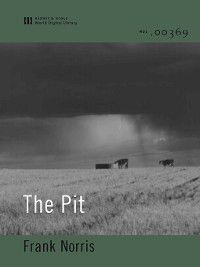 The Pit (World Digital Library Edition), Frank Norris