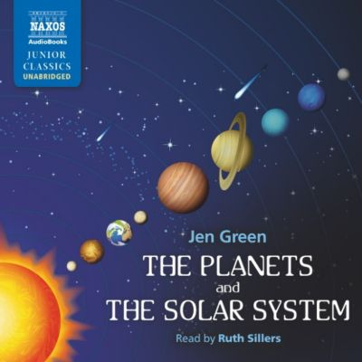 The Planets and the Solar System (Unabridged), Jen Green