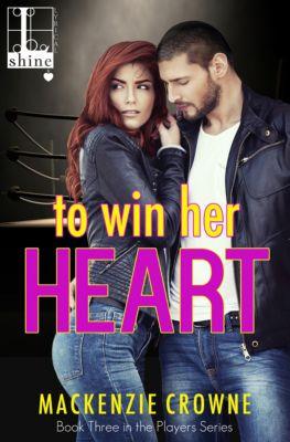 The Players: To Win Her Heart, Mackenzie Crowne