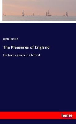 The Pleasures of England, John Ruskin