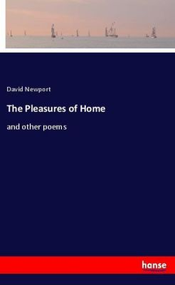 The Pleasures of Home, David Newport