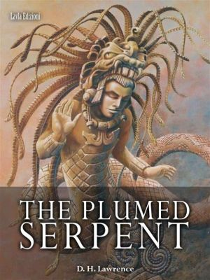 The Plumed Serpent, D H Lawrence