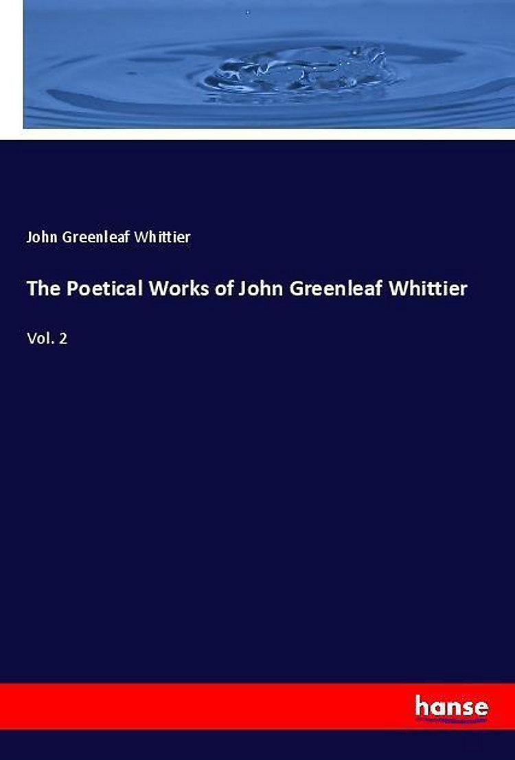 The Poetical Works Of John Greenleaf Whittier Buch Weltbildde