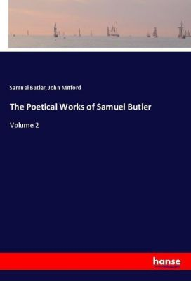 The Poetical Works of Samuel Butler, Samuel Butler, John Mitford
