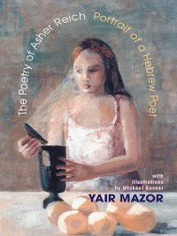 The Poetry of Asher Reich, Yair Mazor