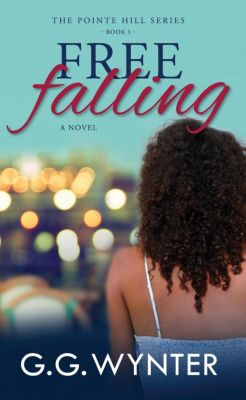 The Pointe Hill Series: Free Falling (The Pointe Hill Series, #1), G.G. Wynter