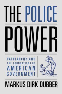 The Police Power, Markus Dirk Dubber