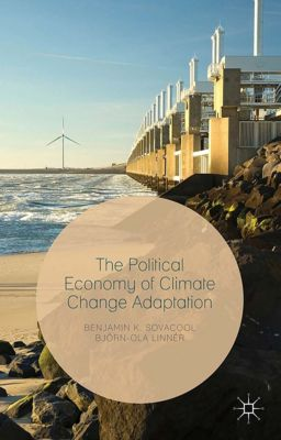 The Political Economy of Climate Change Adaptation, Benjamin Sovacool, Björn-Ola Linnér