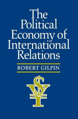 The Political Economy of International Relations, Robert Gilpin
