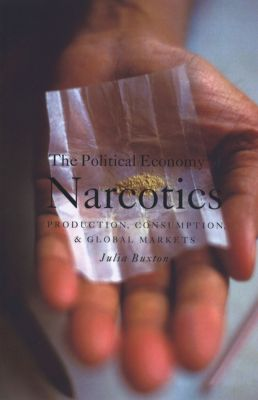 The Political Economy of Narcotics, Julia Buxton