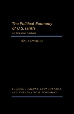 The Political Economy of U.S. Tariffs, Réal P. Lavergne