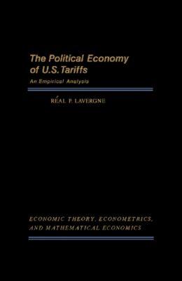 The Political Economy of U.S. Tariffs, Réal P. Lavergne