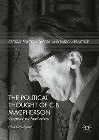 The Political Thought of C.B. Macpherson, Frank Cunningham