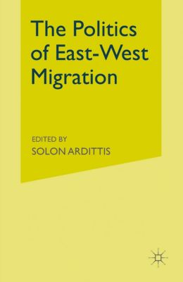 The Politics of East-West Migration