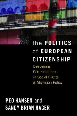 The Politics of European Citizenship, Peo Hansen, Sandy Brian Hager