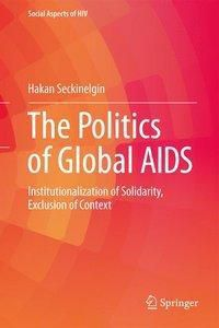 The Politics of Global AIDS, Hakan Seckinelgin