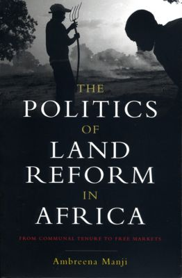 The Politics of Land Reform in Africa, Ambreena Manji