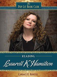 The Pop Lit Book Club: Reading Laurell K. Hamilton, Candace Benefiel