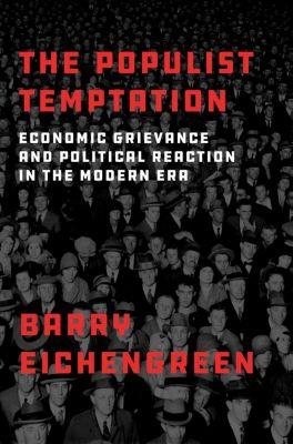 The Populist Temptation, Barry Eichengreen