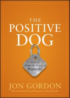 The Positive Dog, Jon Gordon