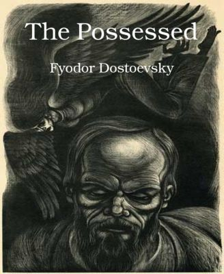 The Possessed, Fyodor Dostoevsky