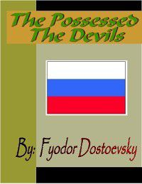 The Possessed - The Devils, Fyodor Dostoevsky