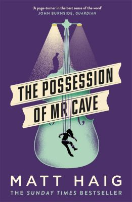 The Possession of Mr Cave, Matt Haig