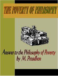 The Poverty of Philosophy:  Answer to the Philosophy of Poverty by M. Proudhon, Karl Marx