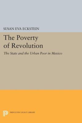 The Poverty of Revolution, Susan Eva Eckstein