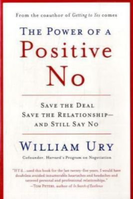 The Power of a Positive No, William L. Ury