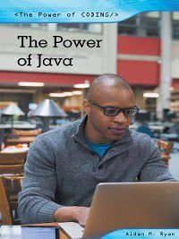 The Power of Coding: The Power of Java, Aidan M. Ryan