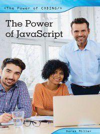 The Power of Coding: The Power of JavaScript, Derek Miller