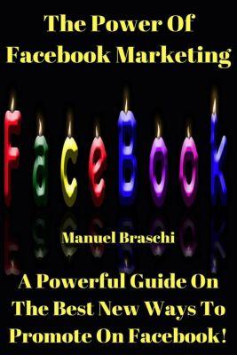 The Power Of Facebook Marketing, Manuel Braschi