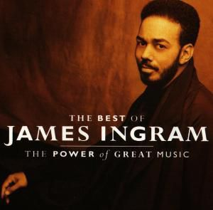 The Power Of Great Music - Best Of, James Ingram