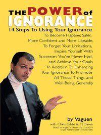 The Power of Ignorance, Chris Gibbs, T. J. Dawe