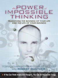 The Power of Impossible Thinking, Yoram (Jerry) R. Wind, Colin Cook