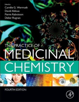 The Practice of Medicinal Chemistry, Camille Wermuth