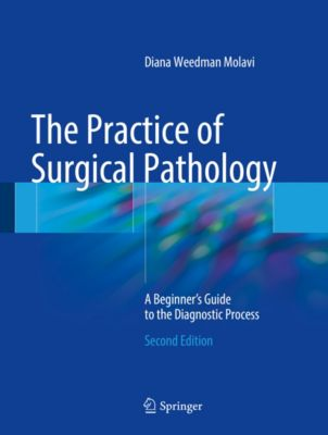 The Practice of Surgical Pathology, Diana Weedman Molavi