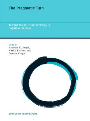 The Pragmatic Turn, Andreas K. Engel, Danica Kragic, Karl J. Friston