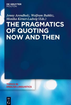 The Pragmatics of Quoting Now and Then