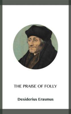 The Praise of Folly, Desiderius Erasmus