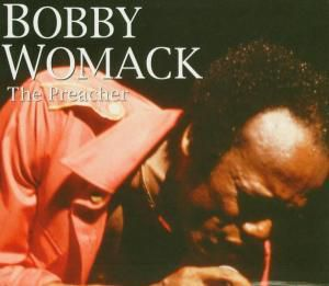The Preacher, Bobby Womack