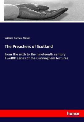 The Preachers of Scotland, William Garden Blaikie