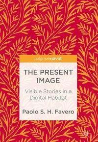 The Present Image, Paolo S. H. Favero