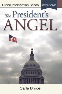 The President'S Angel, Carla Bruce