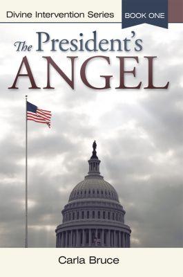 The President'S Angel, Carla Bruce